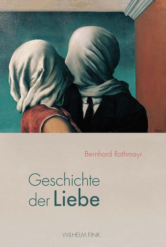 Bernhard Rathmayr - Geschichte der Liebe - Wilhelm Fink Verlag - 690x1025px_web