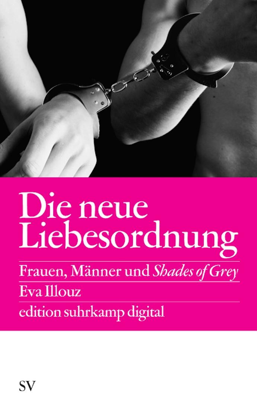 Eva Illouz - Die neue Liebesordnung - Suhrkamp Verlag AG_690x1073px_web